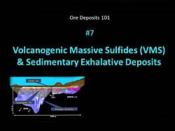 Ore Deposits 101 - Part 7 - Volcanogenic Massive Sulfides
